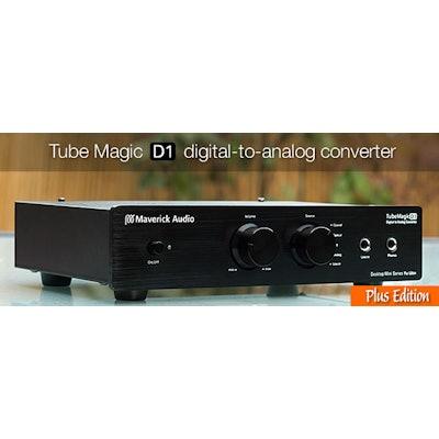 Maverick Audio -  TubeMagic D1 Plus DAC
