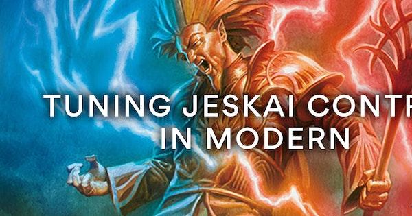 Tuning Jeskai Control In Modern | Drop (formerly Massdrop)