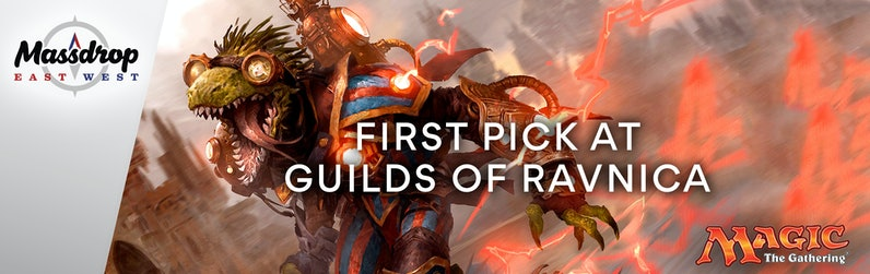 First Pick at Guilds of Ravnica | Drop (formerly Massdrop)